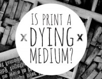 Is Print a Dying Medium?